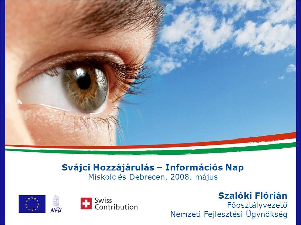 1 Svájci Hozzájárulás – Információs Nap Miskolc és Debrecen, 2008.