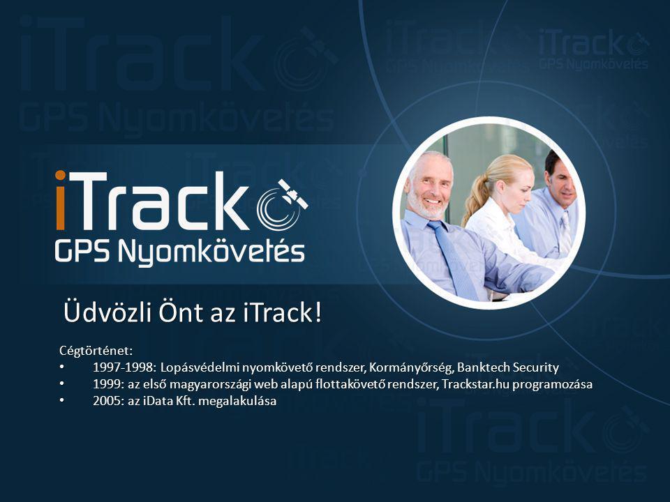 Üdvözli Önt az iTrack! Cégtörténet: 1997-1998: Lopásvédelmi nyomkövető rendszer, Kormányőrség, Banktech Security 1997-1998: Lopásvédelmi nyomkövető re