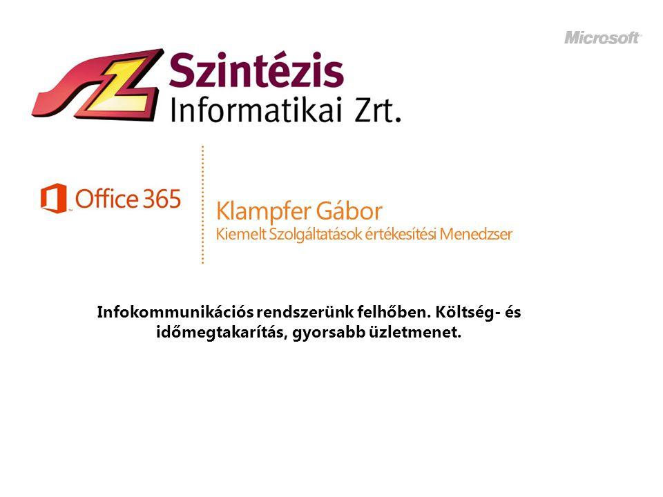 Klampfer Gábor Kiemelt Szolgáltatások értékesítési Menedzser Infokommunikációs rendszerünk felhőben. Költség- és időmegtakarítás, gyorsabb üzletmenet.