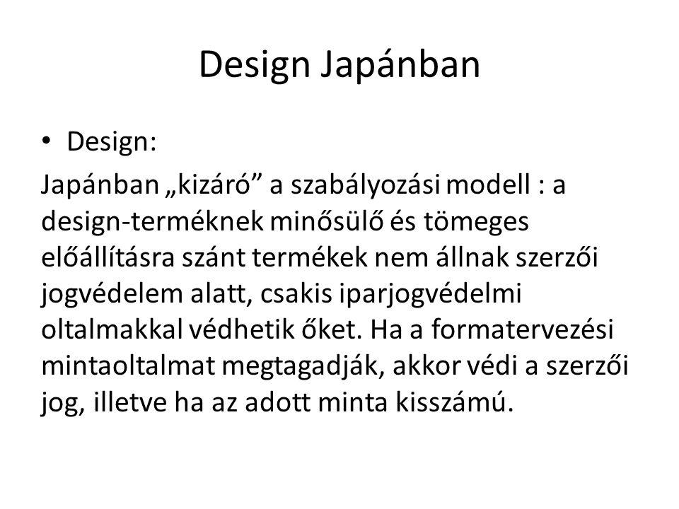 """Design Japánban Design: Japánban """"kizáró a szabályozási modell : a design-terméknek minősülő és tömeges előállításra szánt termékek nem állnak szerzői jogvédelem alatt, csakis iparjogvédelmi oltalmakkal védhetik őket."""