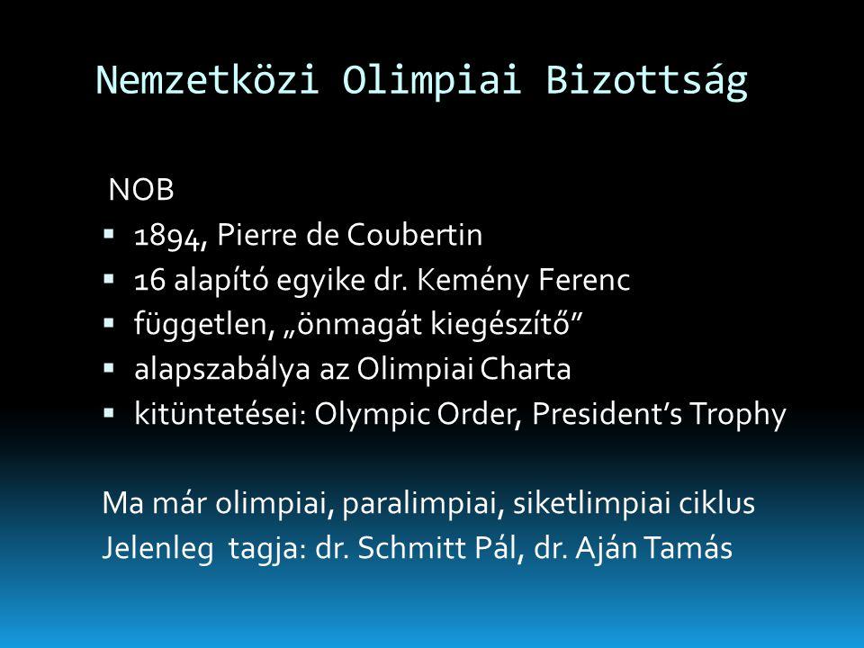 """Nemzetközi Olimpiai Bizottság NOB  1894, Pierre de Coubertin  16 alapító egyike dr. Kemény Ferenc  független, """"önmagát kiegészítő""""  alapszabálya a"""
