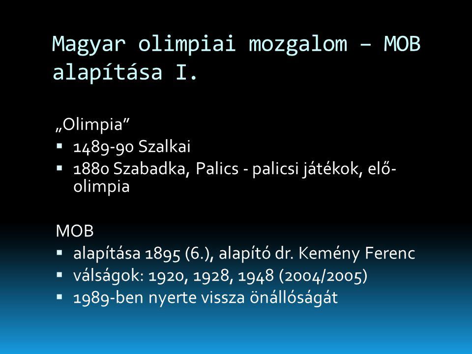 """Magyar olimpiai mozgalom – MOB alapítása I. """"Olimpia""""  1489-90 Szalkai  1880 Szabadka, Palics - palicsi játékok, elő- olimpia MOB  alapítása 1895 ("""