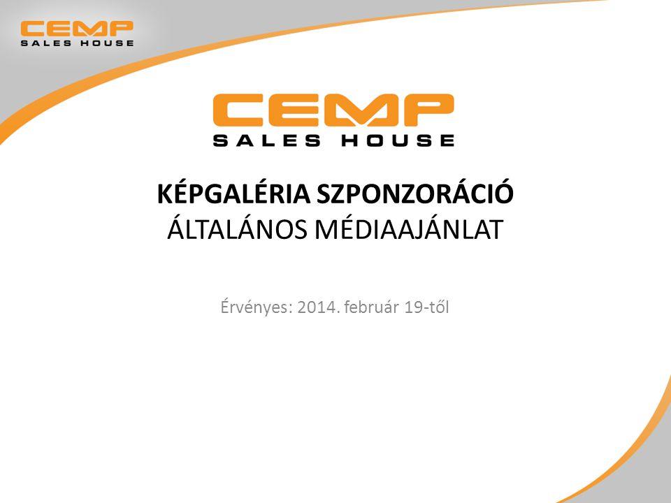 KÉPGALÉRIA SZPONZORÁCIÓ ÁLTALÁNOS MÉDIAAJÁNLAT Érvényes: 2014. február 19-től