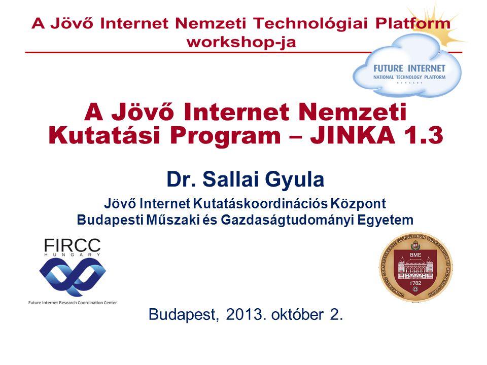 A Jövő Internet Nemzeti Kutatási Program – JINKA 1.3 Dr.