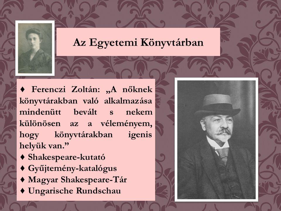 Az Egyetemi Könyvtárban ♦ Apponyi Albert kultuszminisztertől megkapta napidíjas kinevezését önálló közvetlen kérvényére (1907).