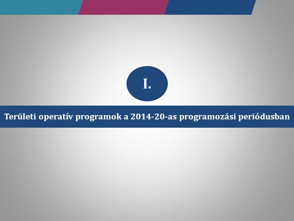 Területi operatív programok a 2014-20-as programozási periódusban I.