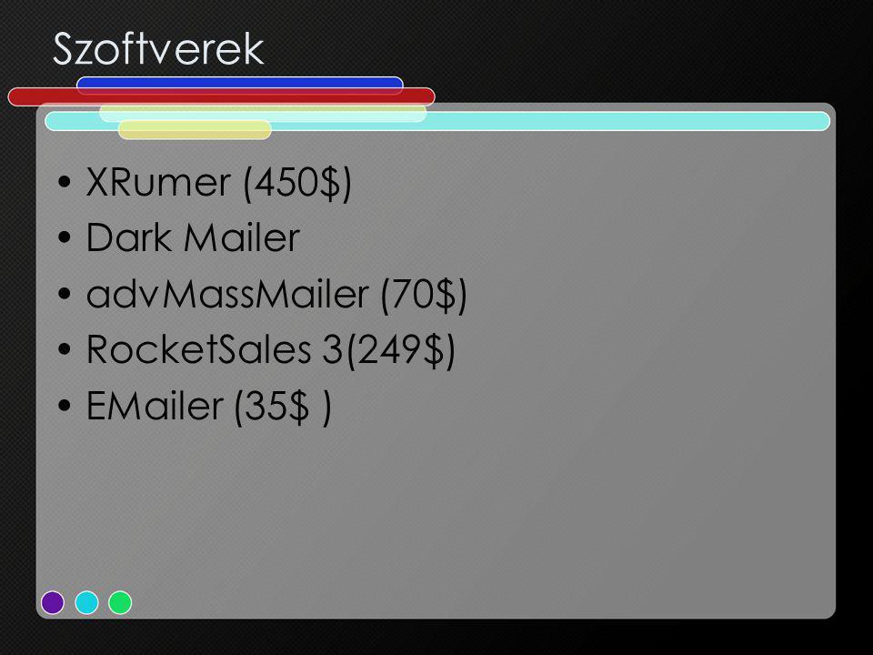 Szoftverek XRumer (450$) Dark Mailer advMassMailer (70$) RocketSales 3(249$) EMailer (35$ )