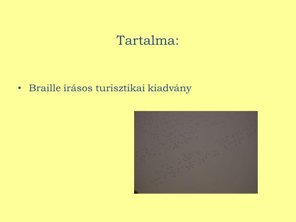 Tartalma: Braille írásos turisztikai kiadvány