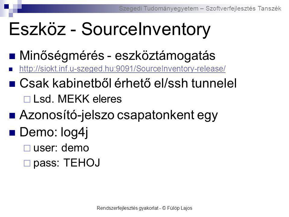 Szegedi Tudományegyetem – Szoftverfejlesztés Tanszék Rendszerfejlesztés gyakorlat - © Fülöp Lajos Eszköz - SourceInventory Minőségmérés - eszköztámoga