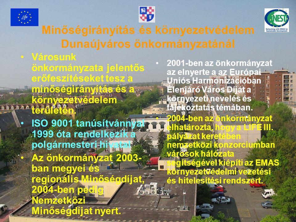 Minőségirányítás és környezetvédelem Dunaújváros önkormányzatánál Városunk önkormányzata jelentős erőfeszítéseket tesz a minőségirányítás és a környezetvédelem területén.