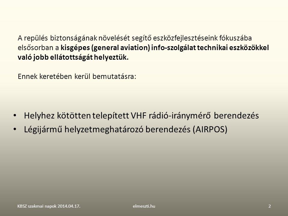 Helyhez kötötten telepített VHF rádió-iránymérő. KBSZ szakmai napok 2014.04.17.elmeszti.hu3