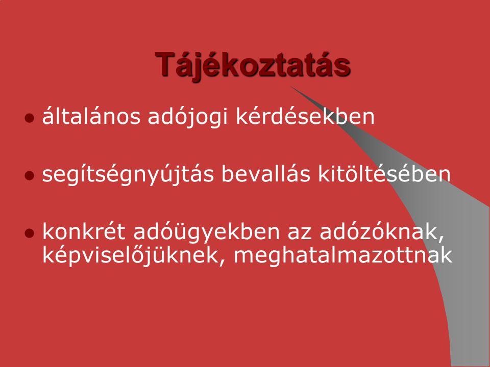 Tájékoztatás általános adójogi kérdésekben segítségnyújtás bevallás kitöltésében konkrét adóügyekben az adózóknak, képviselőjüknek, meghatalmazottnak