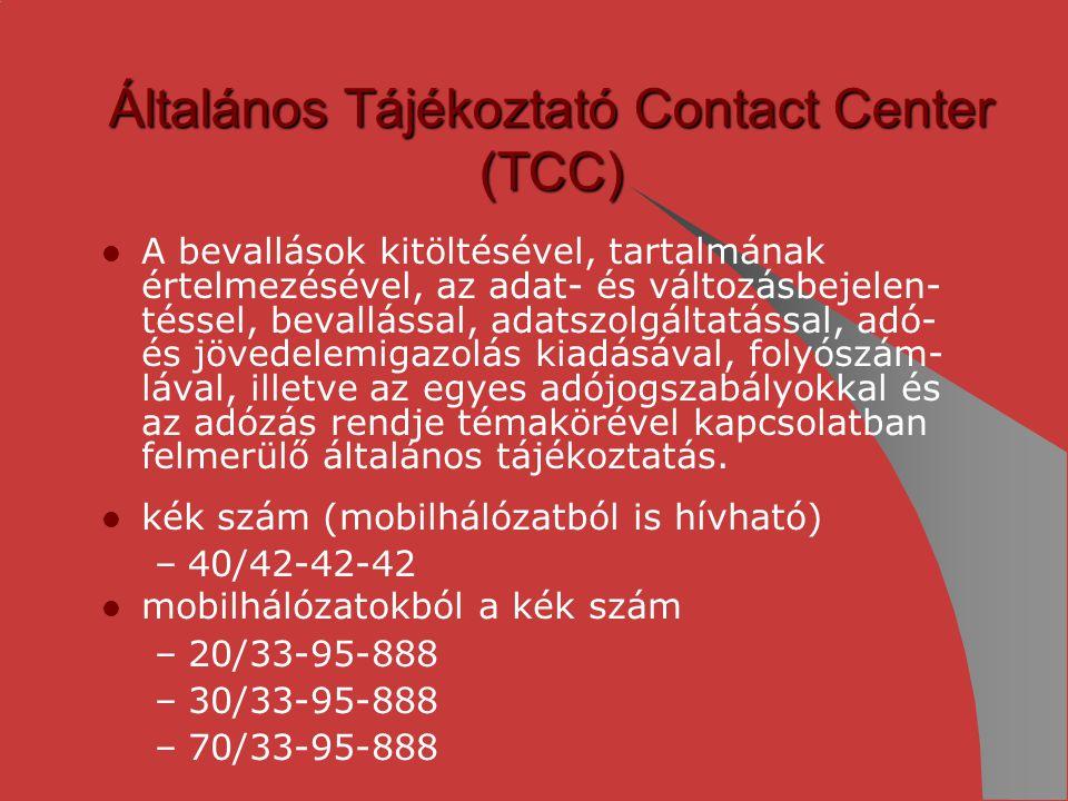 Általános Tájékoztató Contact Center (TCC) A bevallások kitöltésével, tartalmának értelmezésével, az adat- és változásbejelen- téssel, bevallással, ad