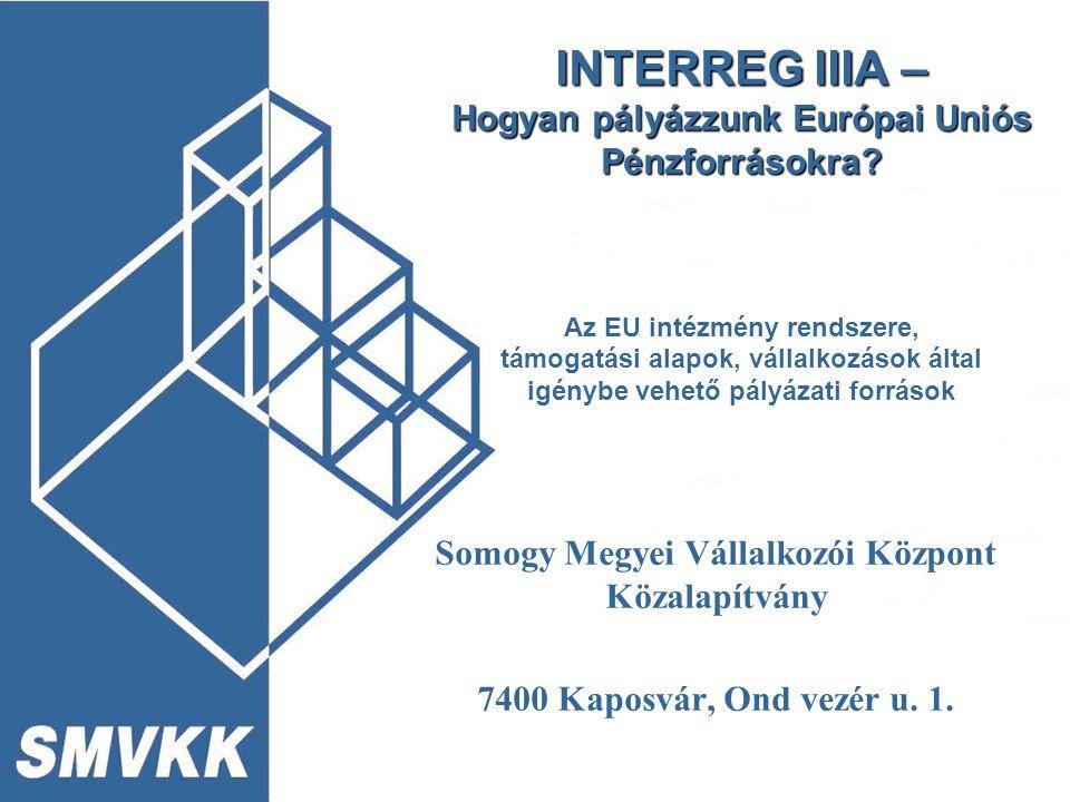 INTERREG IIIA – Hogyan pályázzunk Európai Uniós Pénzforrásokra.