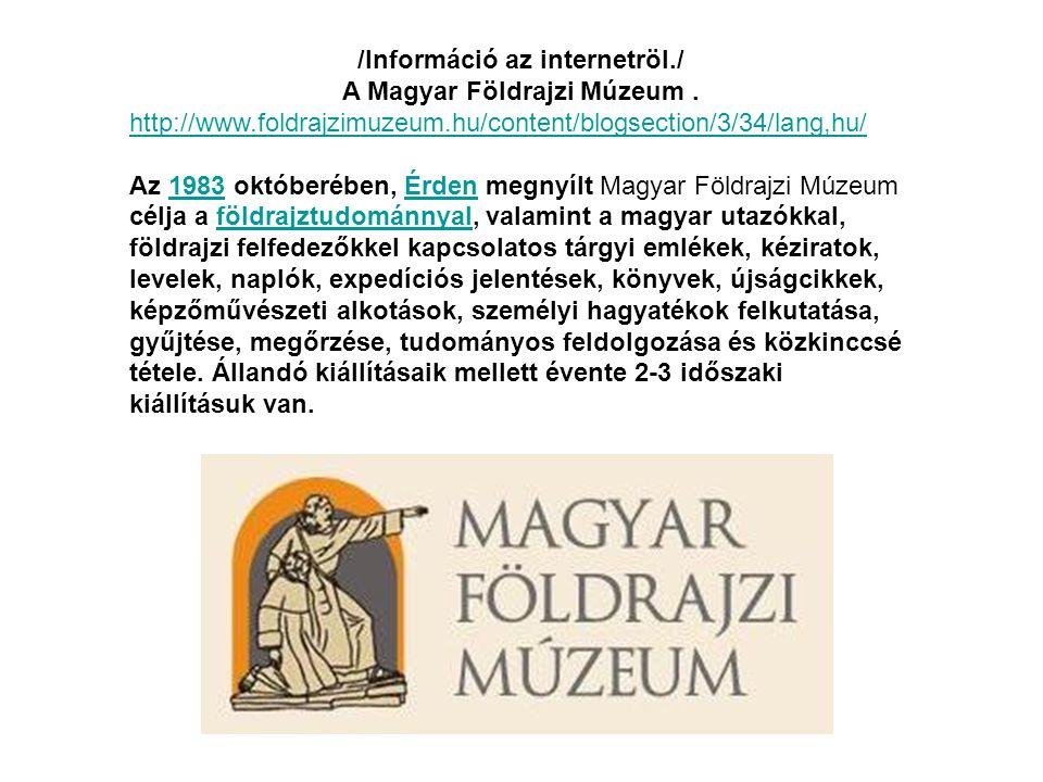 /Információ az internetröl./ A Magyar Földrajzi Múzeum.