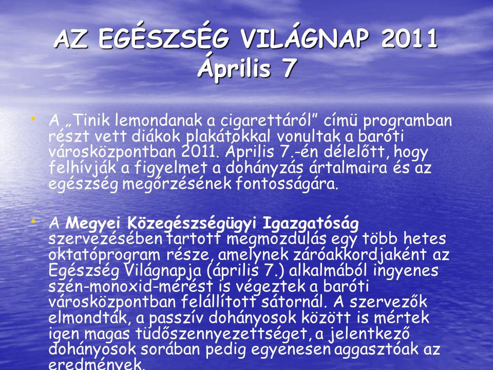 """AZ EGÉSZSÉG VILÁGNAP 2011 Április 7 A """"Tinik lemondanak a cigarettáról címü programban részt vett diákok plakátokkal vonultak a baróti városközpontban 2011."""