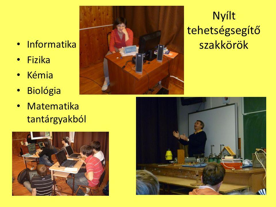 Nyílt tehetségsegítő szakkörök Informatika Fizika Kémia Biológia Matematika tantárgyakból