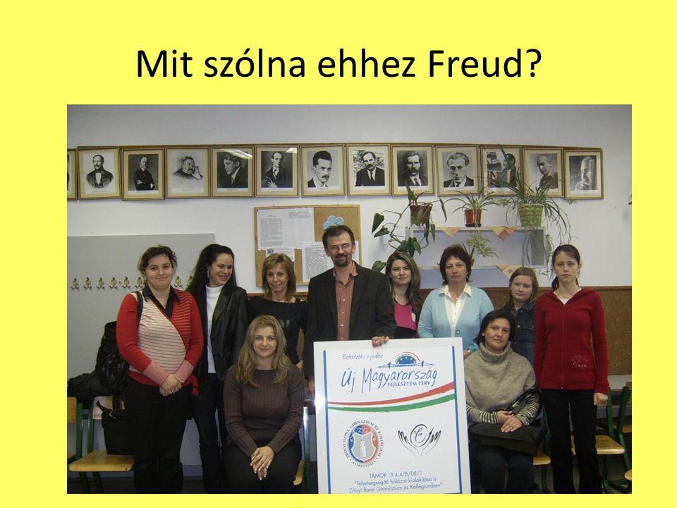 Mit szólna ehhez Freud?