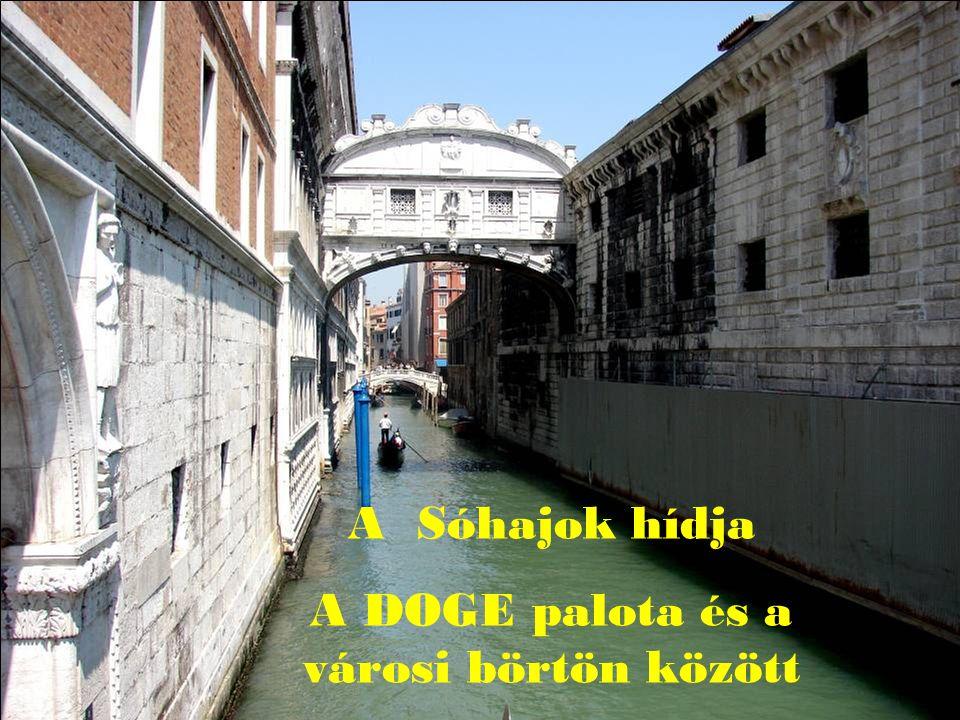 A Sóhajok hídja A DOGE palota és a városi börtön között