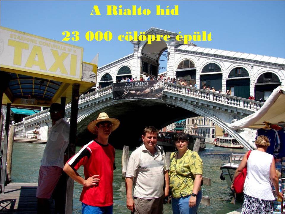 A Rialto híd 23 000 cölöpre épült