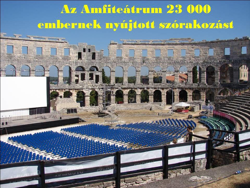 Az Amfiteátrum 23 000 embernek nyújtott szórakozást