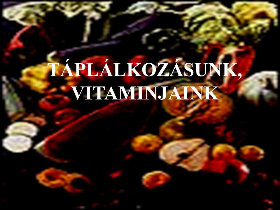 Szénhidrátok Rostok B-vitaminok Ásványi a.