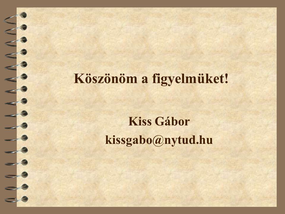 Köszönöm a figyelmüket! Kiss Gábor kissgabo@nytud.hu