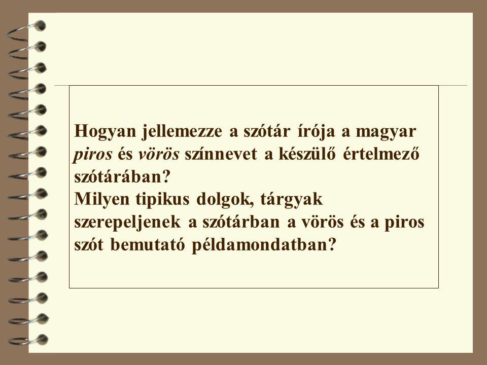 Hogyan jellemezze a szótár írója a magyar piros és vörös színnevet a készülő értelmező szótárában? Milyen tipikus dolgok, tárgyak szerepeljenek a szót