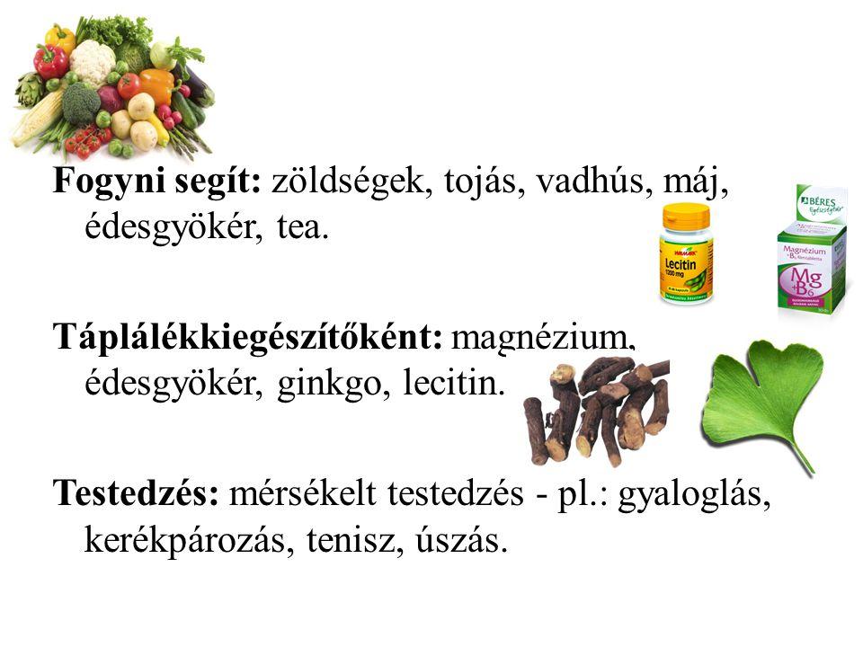 Fogyni segít: zöldségek, tojás, vadhús, máj, édesgyökér, tea. Táplálékkiegészítőként: magnézium, édesgyökér, ginkgo, lecitin. Testedzés: mérsékelt tes
