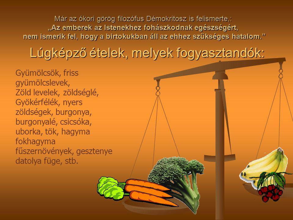 Savképző ételek, melyek kerülendőek : húsfélék, egyes halak, állati zsírok, margarin félék, finomított olajak, diófélék, hüvelyesek, sajt, tojás, fehé