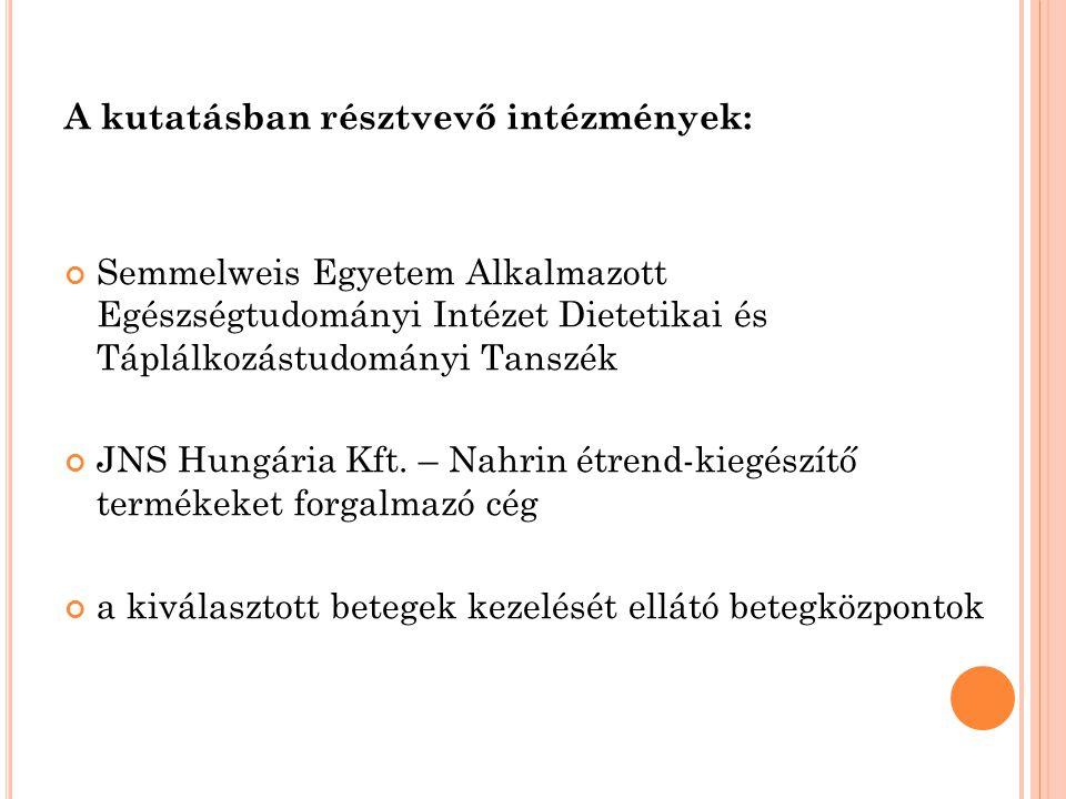 A kutatásban résztvevő intézmények: Semmelweis Egyetem Alkalmazott Egészségtudományi Intézet Dietetikai és Táplálkozástudományi Tanszék JNS Hungária K