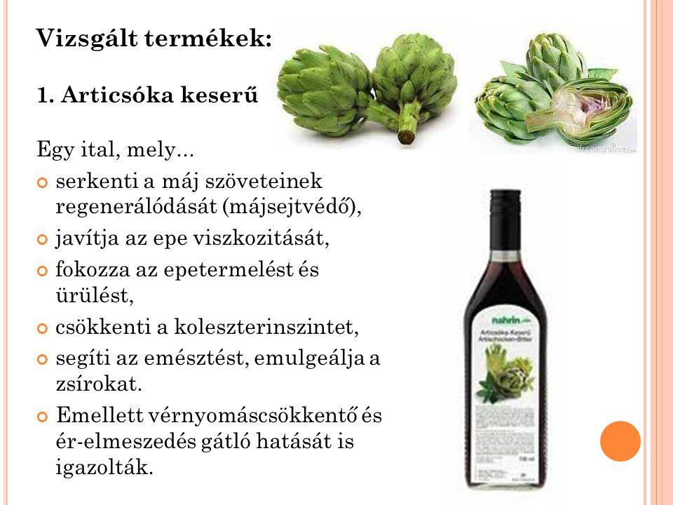 Vizsgált termékek: 1. Articsóka keserű Egy ital, mely... serkenti a máj szöveteinek regenerálódását (májsejtvédő), javítja az epe viszkozitását, fokoz