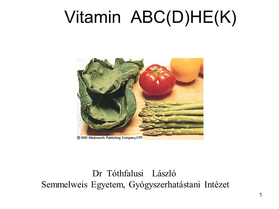 1 Vitamin ABC(D)HE(K) Dr Tóthfalusi László Semmelweis Egyetem, Gyógyszerhatástani Intézet