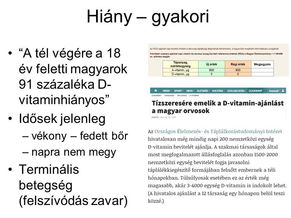 """42 Hiány – gyakori """"A tél végére a 18 év feletti magyarok 91 százaléka D- vitaminhiányos"""" Idősek jelenleg –vékony – fedett bőr –napra nem megy Terminá"""