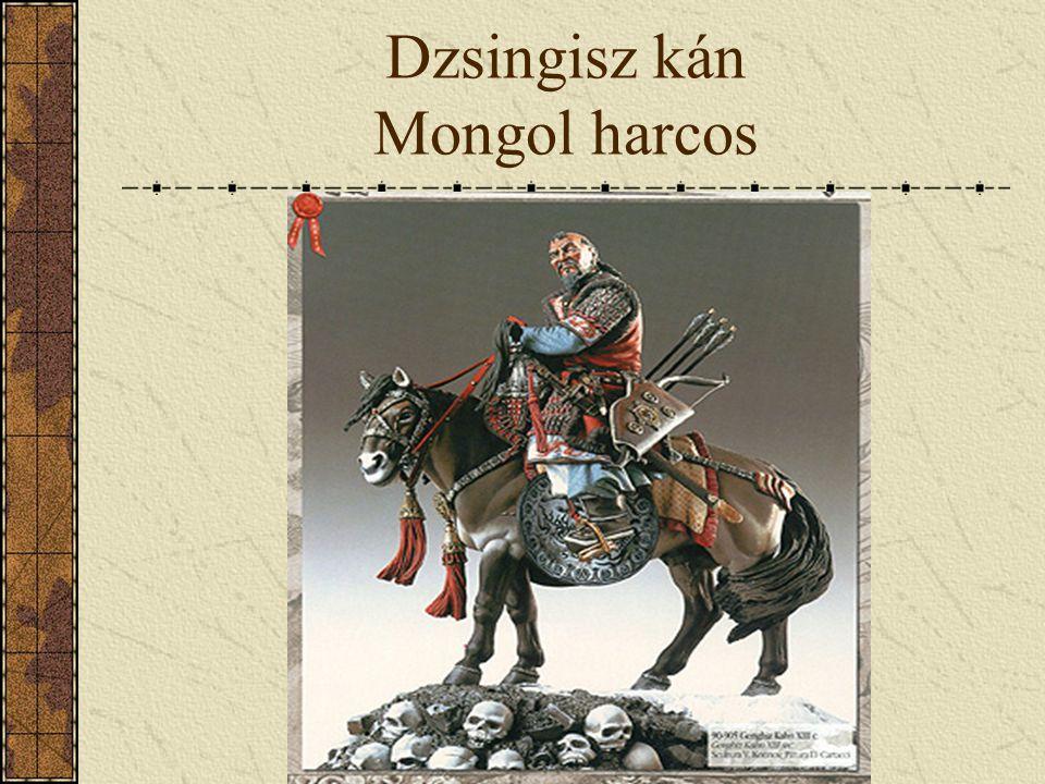 Dzsingisz kán Mongol harcos