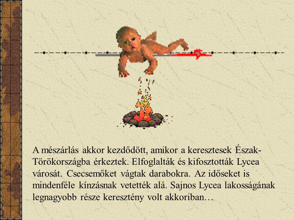 A mészárlás akkor kezdődött, amikor a keresztesek Észak- Törökországba érkeztek. Elfoglalták és kifosztották Lycea városát. Csecsemőket vágtak darabok