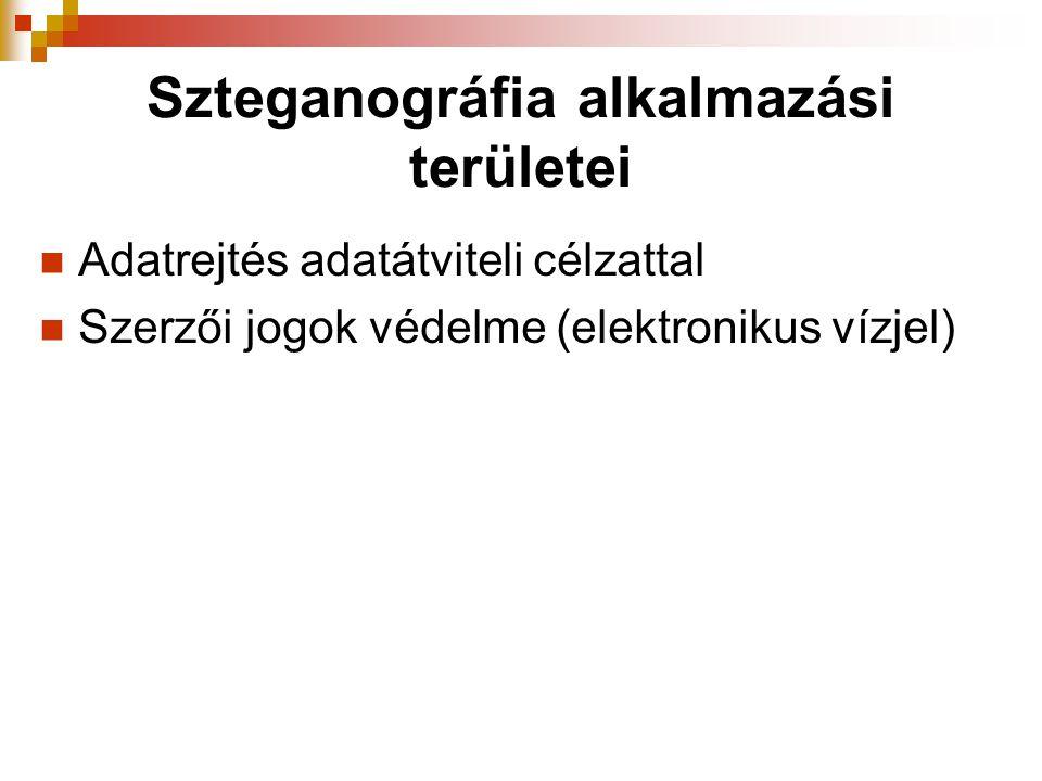 Szteganográfia alkalmazási területei Adatrejtés adatátviteli célzattal Szerzői jogok védelme (elektronikus vízjel)