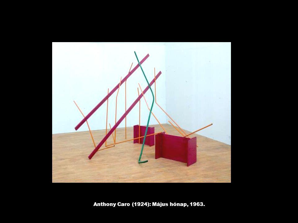 Anthony Caro (1924): Május hónap, 1963.