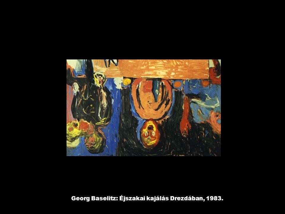 Georg Baselitz: Éjszakai kajálás Drezdában, 1983.