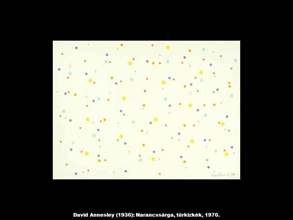 David Annesley (1936): Narancssárga, türkizkék, 1970.