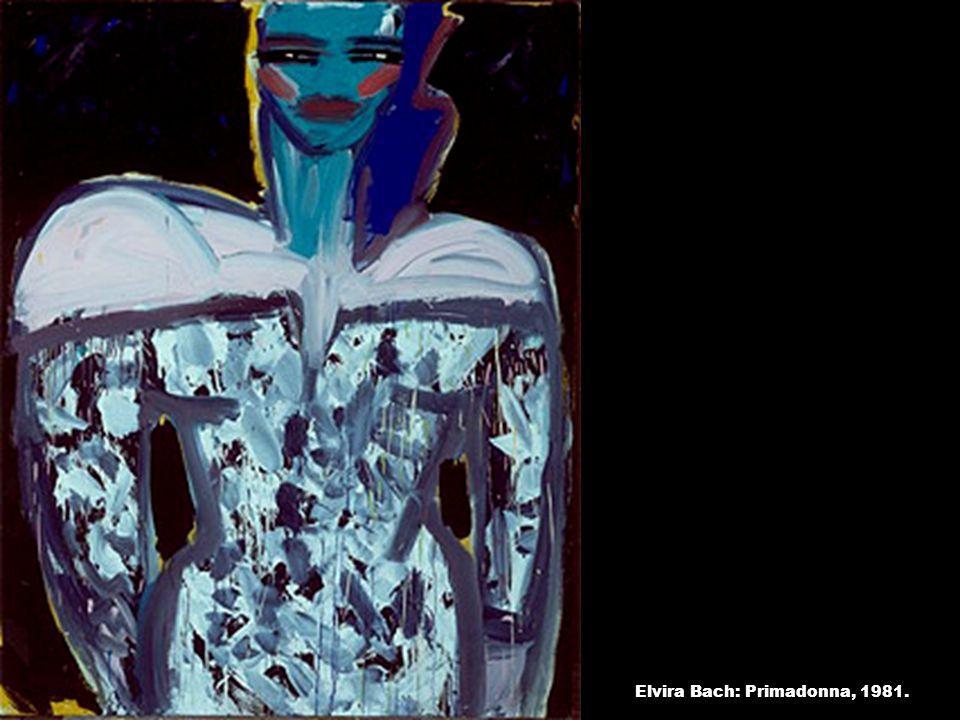 Elvira Bach: Primadonna, 1981.