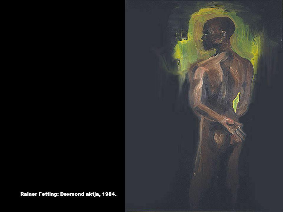 Rainer Fetting: Desmond aktja, 1984.