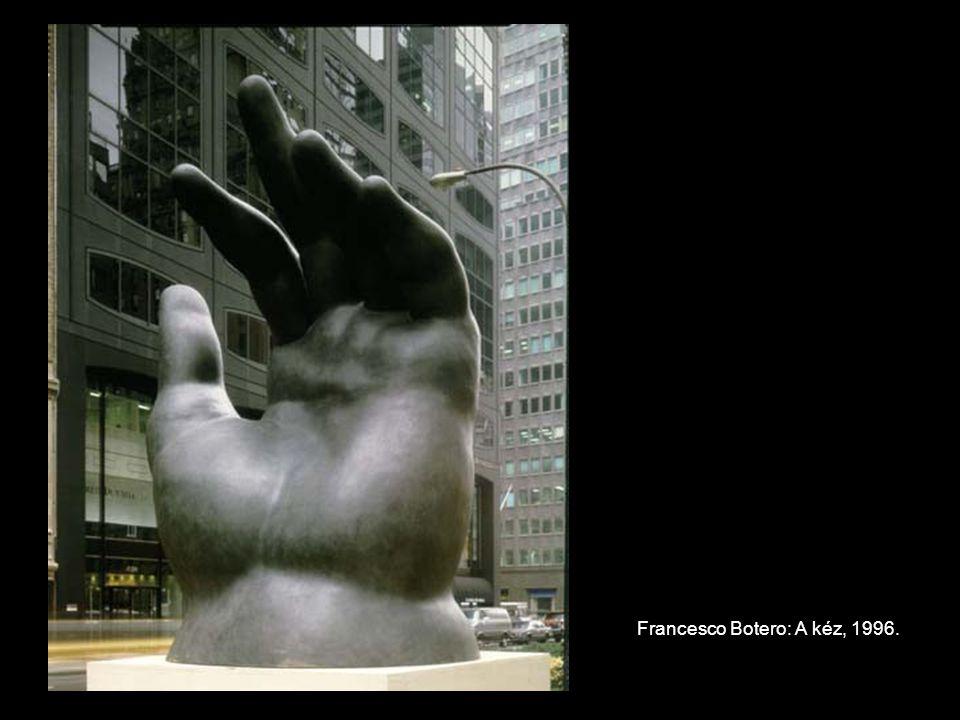 Francesco Botero: A kéz, 1996.