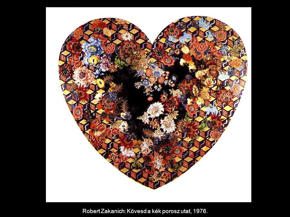 Robert Zakanich: Kövesd a kék porosz utat, 1976.