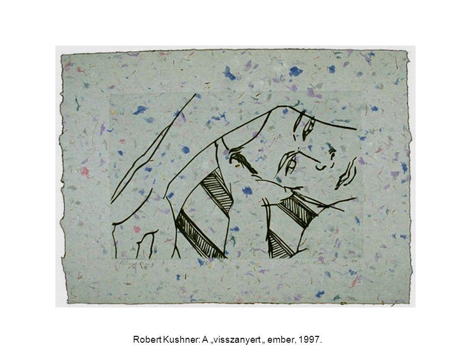"Robert Kushner: A ""visszanyert "" ember, 1997."