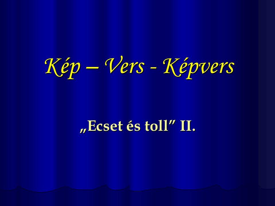 """Kép – Vers - Képvers """"Ecset és toll"""" II."""
