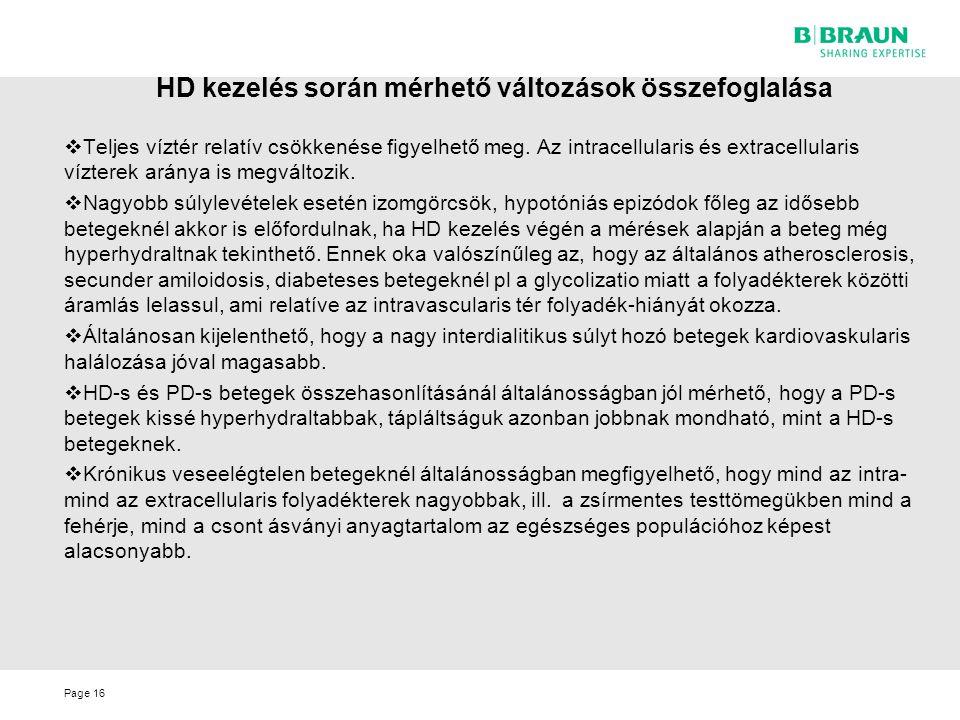 Page HD kezelés során mérhető változások összefoglalása  Teljes víztér relatív csökkenése figyelhető meg. Az intracellularis és extracellularis vízte