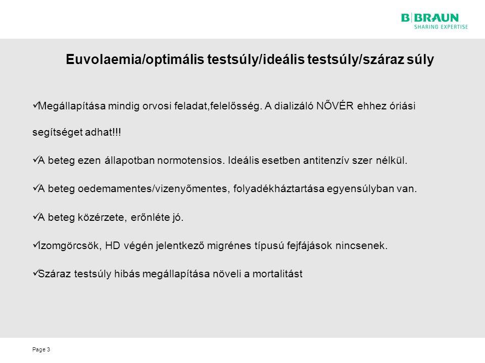 Page Euvolaemia/optimális testsúly/ideális testsúly/száraz súly Megállapítása mindig orvosi feladat,felelősség. A dializáló NŐVÉR ehhez óriási segítsé