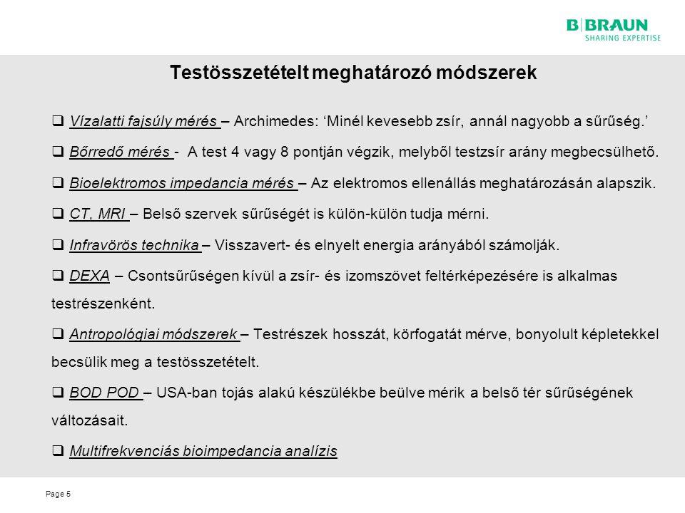 Page Testösszetételt meghatározó módszerek  Vízalatti fajsúly mérés – Archimedes: 'Minél kevesebb zsír, annál nagyobb a sűrűség.'  Bőrredő mérés - A