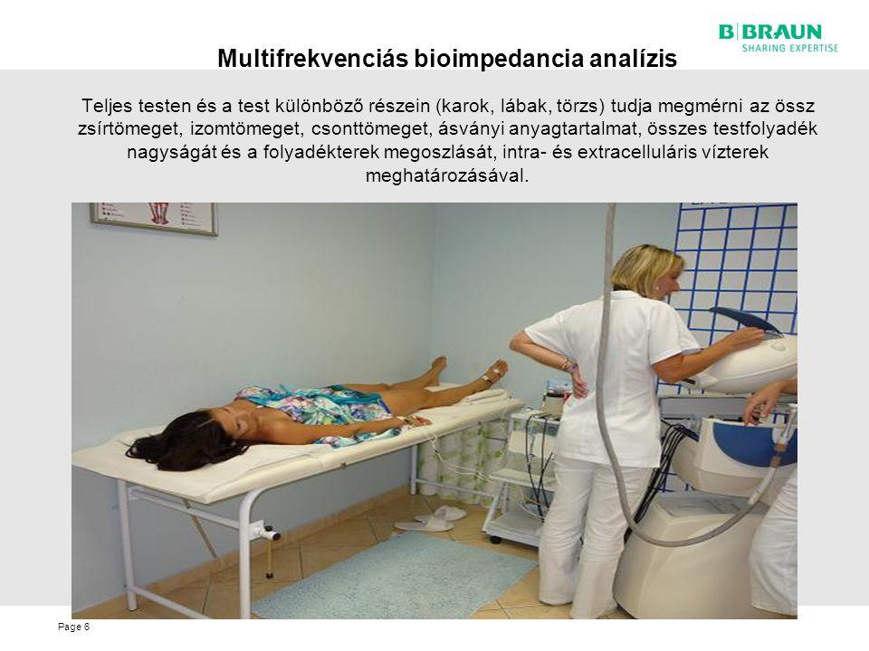 Page Multifrekvenciás bioimpedancia analízis 6 Teljes testen és a test különböző részein (karok, lábak, törzs) tudja megmérni az össz zsírtömeget, izo